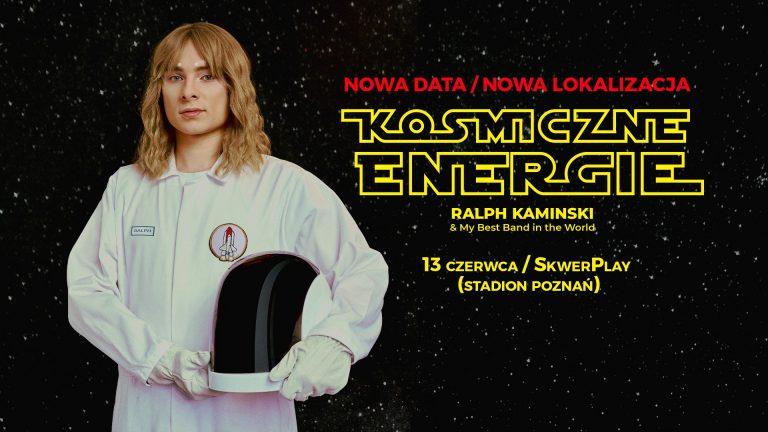 """RALPH KAMINSKI – TRASA """"KOSMICZNE ENERGIE"""""""